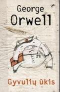 "George Orwell ""Gyvūlių ūkis"""
