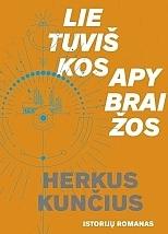 Herkus Kunčius Lietuviškos istorijos